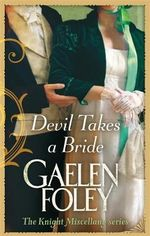 Devil Takes a Bride : The Knight Miscellany Series : Book 5 - Gaelen Foley