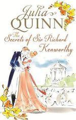 The Secrets of Sir Richard Kenworthy : Smythe-Smith Quartet - Julia Quinn