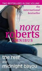 The Reef and Midnight Bayou : Two Bestsellers In One Volume - Nora Roberts