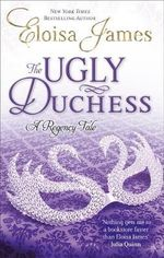 The Ugly Duchess : Happy Ever After - Eloisa James