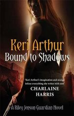 Bound to Shadows : Riley Jenson Guardian Series: Book 8 - Keri Arthur