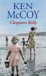 Cleopatra Kelly - Ken McCoy
