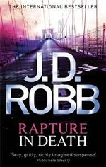 Rapture in Death : In Death Series : Book 4 - J. D. Robb
