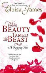 When Beauty Tamed the Beast - Eloisa James