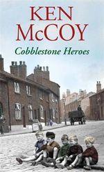 Cobblestone Heroes - Ken McCoy