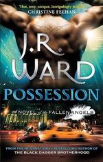 Possession : Fallen Angels : Book 5 - J. R. Ward