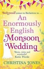 An Enormously English Monsoon Wedding - Christina Jones