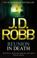 Reunion In Death : In Death Series : Book 14 - J D Robb