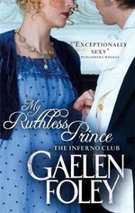 My Ruthless Prince : Inferno Club Series : Book 4 - Gaelen Foley