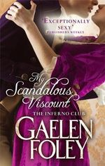 My Scandalous Viscount : Inferno Club Series : Book 5 - Gaelen Foley