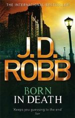 Born In Death : In Death - J. D. Robb