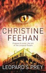 Leopard's Prey : Leopard People Series : Book 6 - Christine Feehan