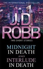 Midnight in Death / Interlude in Death : in Death Series - J. D. Robb