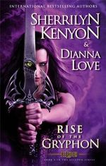 The Rise of the Gryphon : Belador Code - Sherrilyn Kenyon