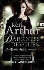 Darkness Devours : Dark Angel Series : Book 3 - Keri Arthur