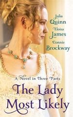 The Lady Most Likely : A Novel in Three Parts - Connie Brockway