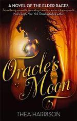 Oracle's Moon : Elder Races - Thea Harrison