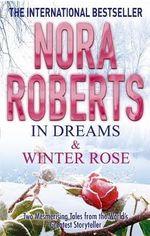 In Dreams & Winter Rose - Nora Roberts