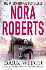Dark Witch : The Cousins O'Dwyer Trilogy - Nora Roberts