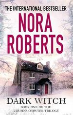 Dark Witch : Cousins O'Dwyer : Book 1 - Nora Roberts