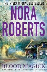 Blood Magick : Cousins O'Dwyer : Book 3 - Nora Roberts