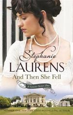 And Then She Fell : A Cynster Sisters Duo - Stephanie Laurens
