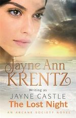 The Lost Night : Arcane Society Series : Book 11 - Jayne Castle
