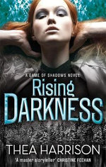 Rising Darkness : A Game of Shadows Novel - Thea Harrison