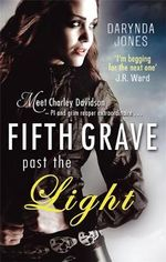 Fifth Grave Past the Light : Charley Davidson - Darynda Jones
