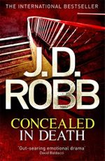 Concealed in Death : In Death Series : Book 38 - J. D. Robb