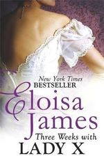 Three Weeks with Lady X : Desperate Duchesses - Eloisa James