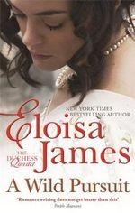 A Wild Pursuit : Duchess Quartet - Eloisa James