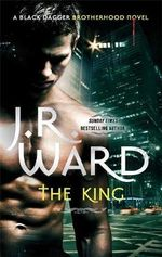 The King : Black Dagger Brotherhood - J. R. Ward