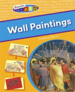Wall Paintings : Stories In Art - Nathaniel Harris