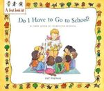 Starting School : Do I Have to Go to School? - Pat Thomas