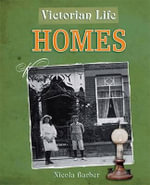Homes : Victorian Life - Nicola Barber