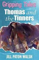 Thomas and the Tinners : Gripping Tales - Jill Paton Walsh