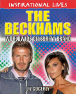 The Beckhams : Worldwide Celebrity Brand : Inspirational Lives - Liz Gogerly