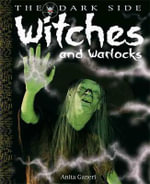 Witches And Warlocks : The Dark Side - Anita Ganeri