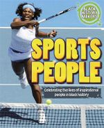 Sports People : Black History Makers : Celebrating the Lives of Inspirational People in Black History - Adam Sutherland