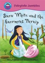 Snow White and the Enormous Turnip - Hilary Robinson