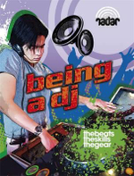 Being a DJ : The Beats. The Skills. The Gear. - Lisa Regan