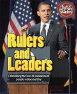 Rulers and Leaders : Black History Makers : Celebrating the Lives of Inspirational People in Black History - Adam Sutherland