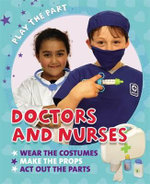 Doctors and Nurses : Play the Part - Liz Gogerly