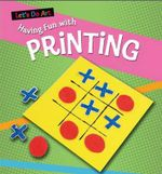 Having Fun with Printing : Let's Do Art - Sarah Medina