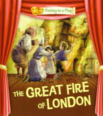 The Great Fire of London : Putting On A Play - Tom Bradman