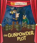 The Gunpowder Plot : Putting On A Play - Tom Bradman