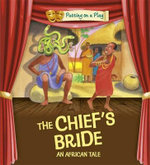 The Chief's Bride : An African Tale : Putting On A Play - Jenny Powell