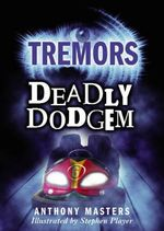 Deadly Dodgem : Tremors - Anthony Masters