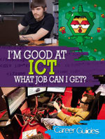 I'm Good at ICT What Job Can I Get? : Career Guides - Richard Spilsbury